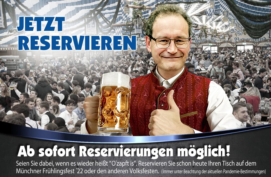 Reservieren Sie heute schon Ihren Tisch! Reservierungen können ab sofort für das Münchner Frühlingsfest, Gillamoos, Nördlinger Mess, Weilheimer Volksfest, Waldkraiburger Volksfest und alle weiteren Veranstaltungen der Festhalle Bayernland vorgenommen werden. Wir freuen uns auf Ihren Besuch in unserem Festzelt 2022!