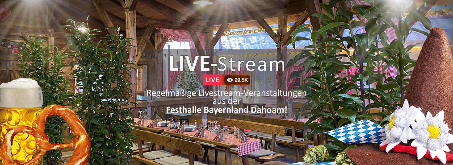livestream_festzelt_muenchen_abensberg_festhalle-bayernland_2021_dahoam_schoeniger_volksfest_oktoberfest